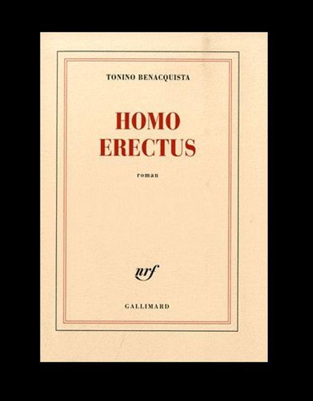 « Homo Erectus », de Tonino Benacquista