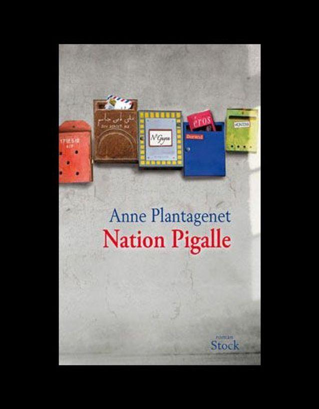 « Nation Pigalle », de Anne Plantagenet (Stock)