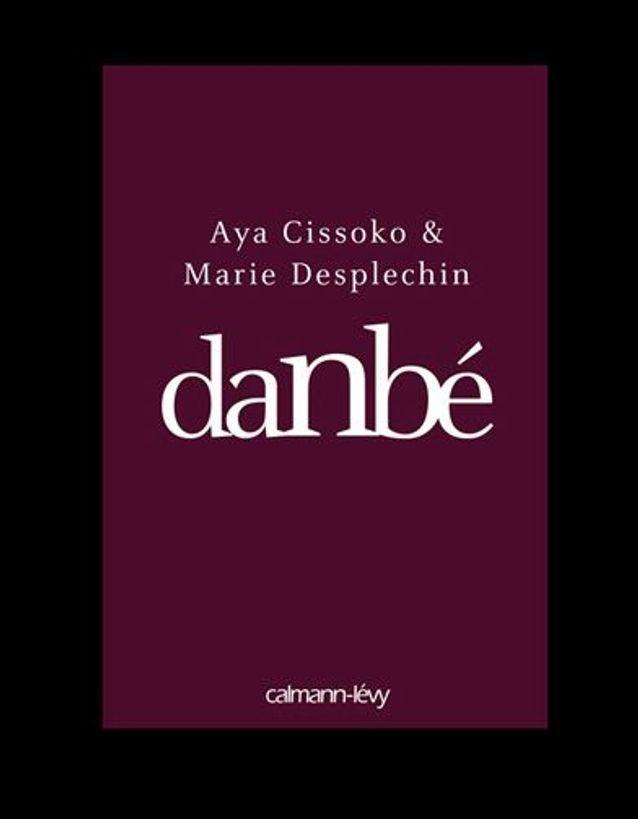 « Danbé », de Marie Desplechin et Aya Cissoko