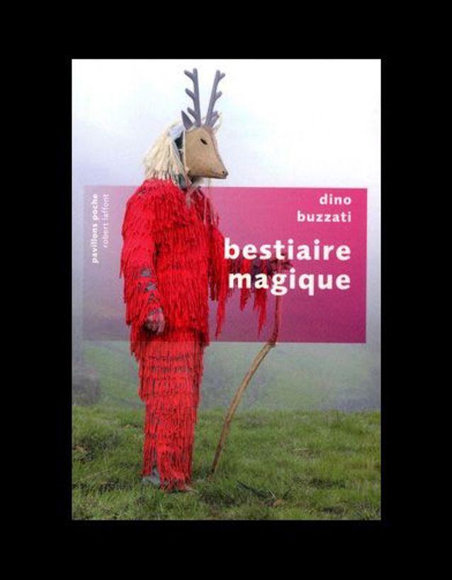 « Bestiaire magique » de Dino Buzzati « (Pavillons poche)