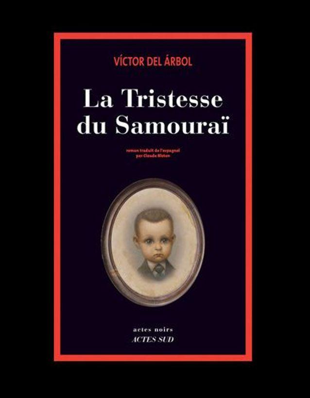 « La tristesse du Samouraï », de Victor der Arbol (Actes Sud)