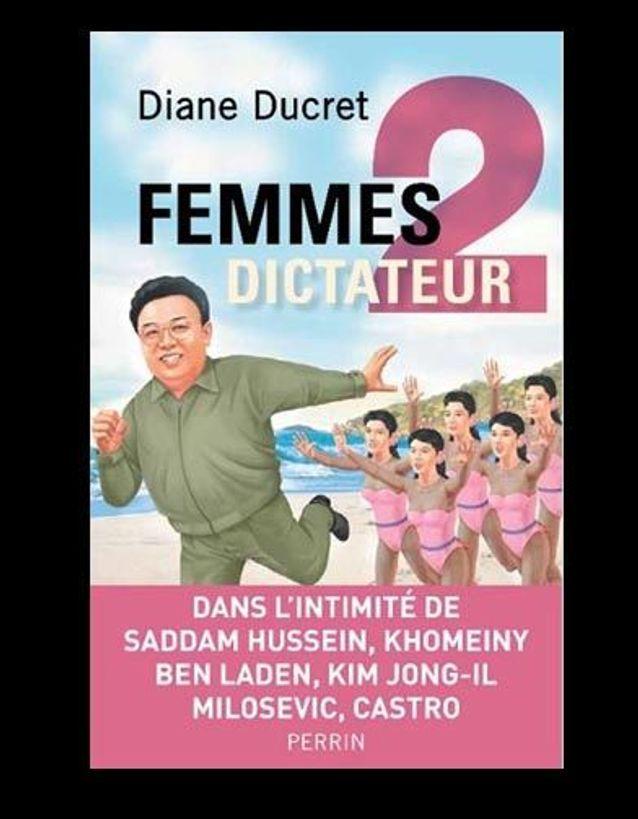« Femmes de dictateurs 2 », de Diane Ducret