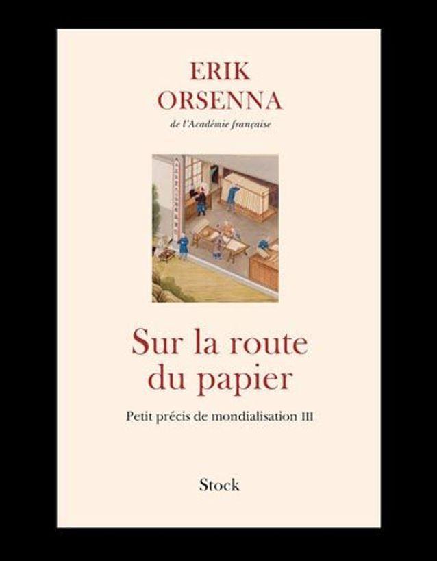 « Sur la route du papier », d'Erik Orsenna