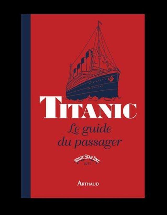 « Titanic, le guide du passager »