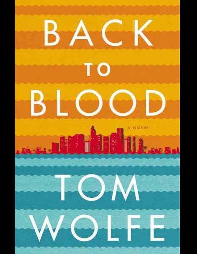 « Back to Blood », de Tom Wolfe Robert Laffont)