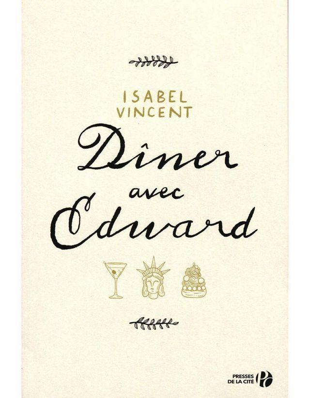 « Dîner avec Edward » d'Isabel Vincent (Presses de la Cité)