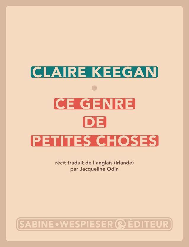 « Ce genre de petites choses », de Claire Keegan (Sabine Wespieser Editeur)