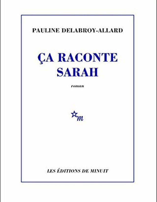 « Ça raconte Sarah » de Pauline Delabroy-Allard (Les Éditions de Minuit)