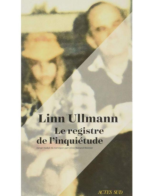 « Le Registre de l'inquiétude » de Linn Ullmann (Actes Sud)