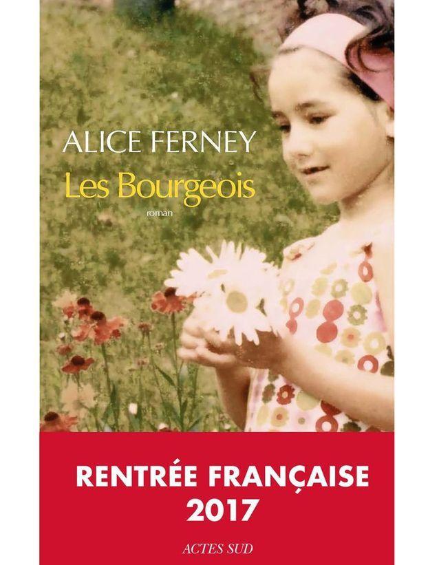 « Les Bourgeois » d'Alice Ferney (Actes Sud)