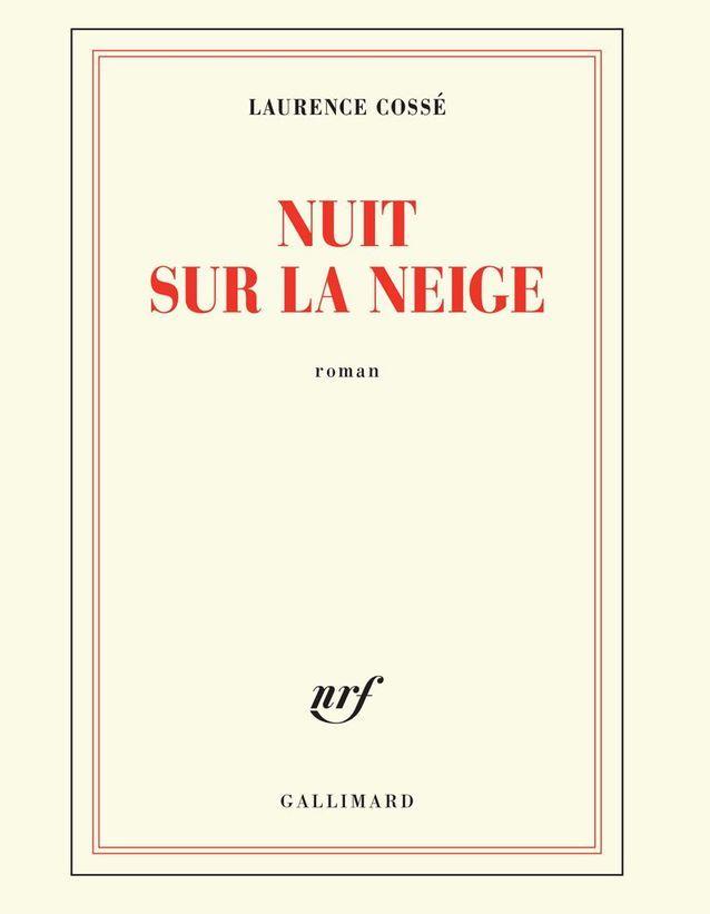 « Nuit sur la neige » de Laurence Cossé (Gallimard)