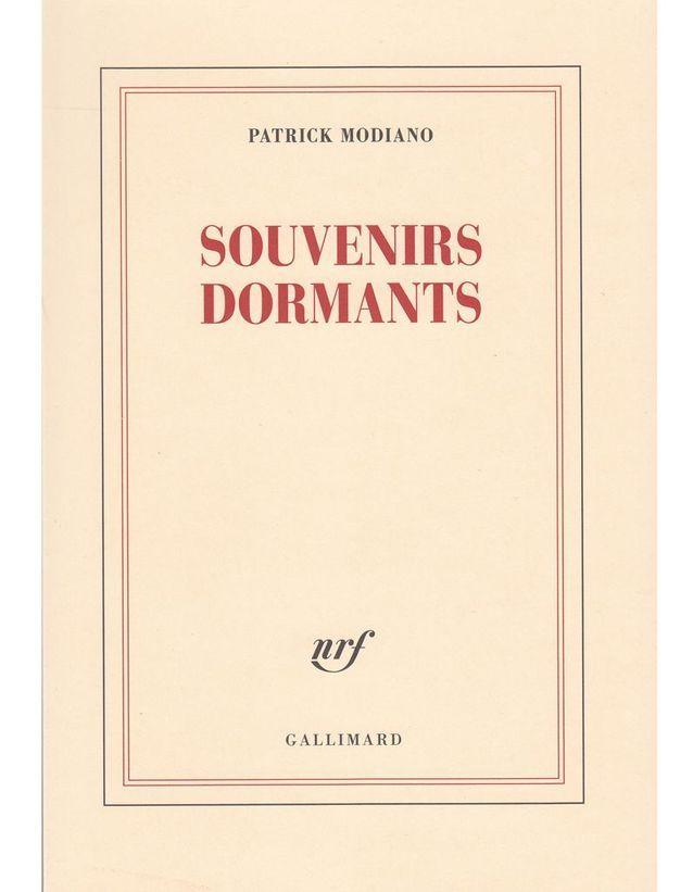 « Souvenirs dormants » de Patrick Modiano (Gallimard)
