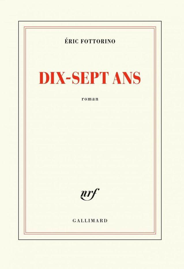 « Dix-Sept Ans », d'Éric Fottorino (Gallimard)