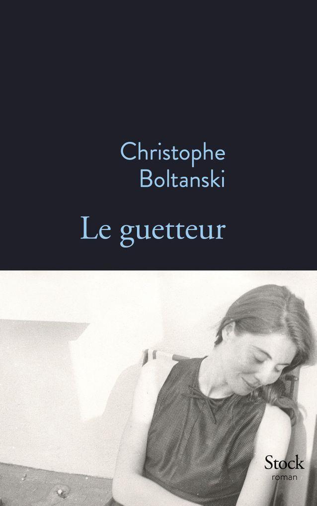 « Le Guetteur », de Christophe Boltanski (Stock)