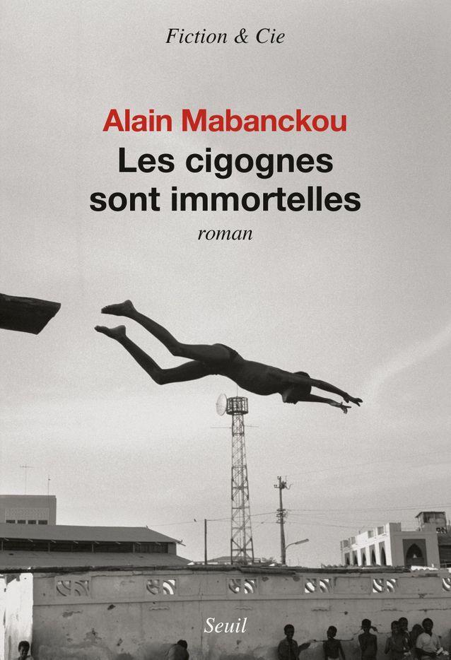 « Les cigognes sont immortelles » d'Alain Mabanckou (Seuil)