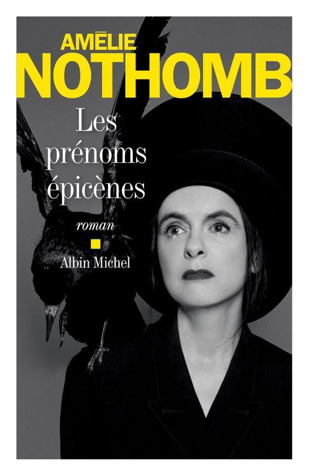 « Les prénoms épicènes » d'Amélie Nothomb (Albin Michel)