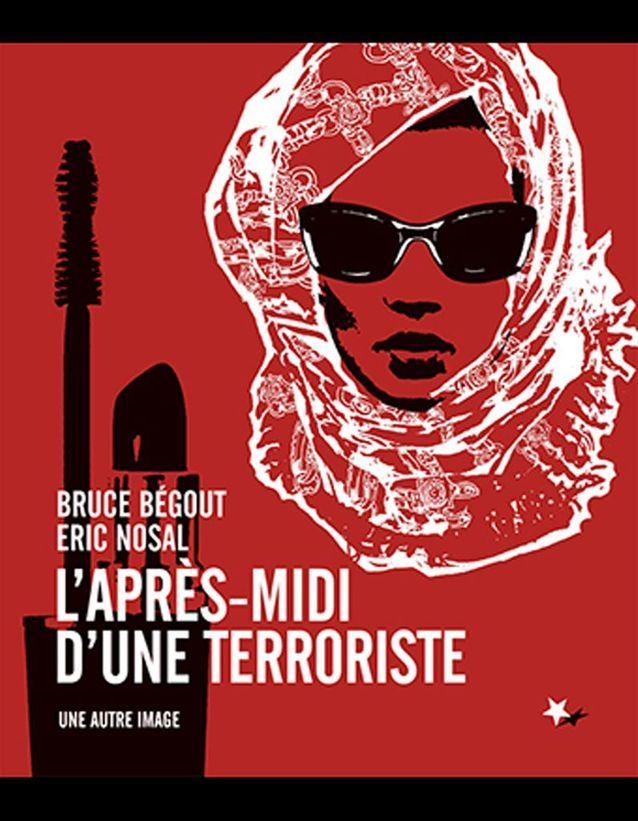 « L'après-midi d'une terroriste », de Bruce Bégout (Une Autre Image)