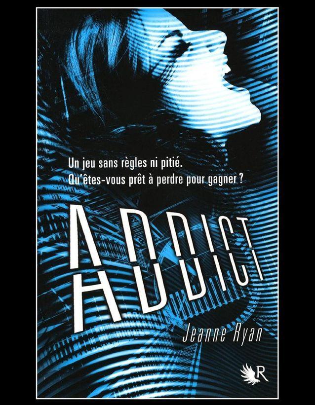 Addict De Jeanne Ryan R Robert Laffont Des 15 Ans
