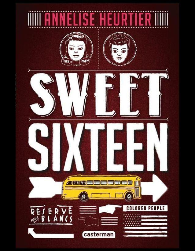 Sweet Sixteen », d'Annelise Heurtier