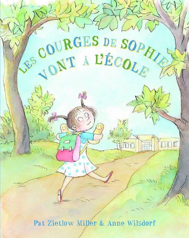 « Les Courges de Sophie vont à l'école », de Par Zietlow-Miller, Anne Wilsdorf (Kaléidoscope)