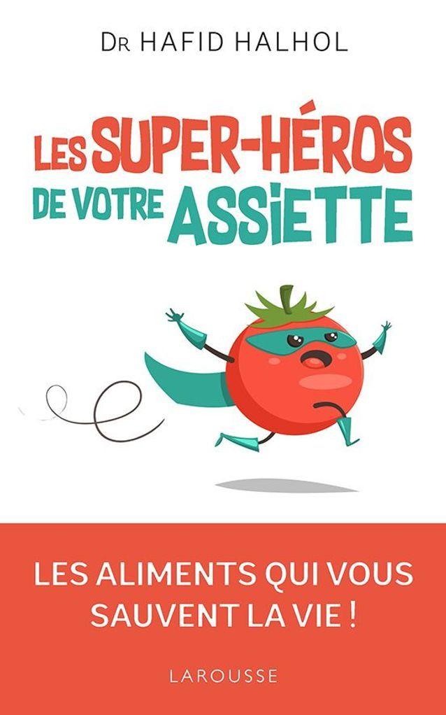 Les super héros de votre assiette
