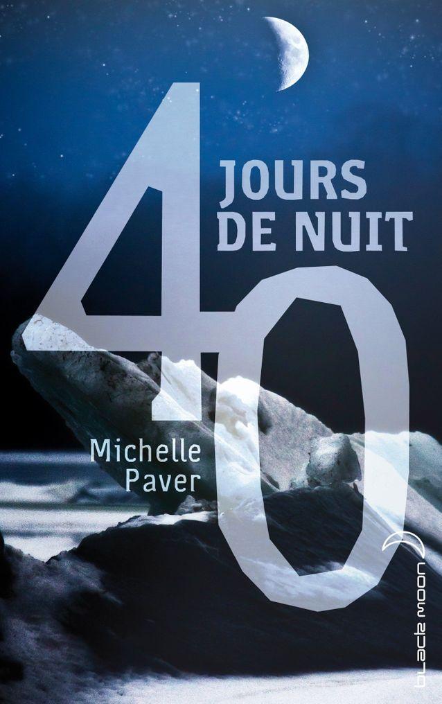 « 40 jours de nuit », Michelle Paver (Hachette romans)