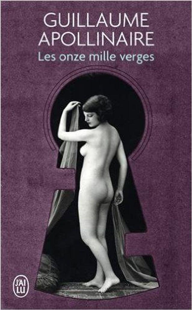 « Les Onze Mille Verges », de Guillaume Apollinaire