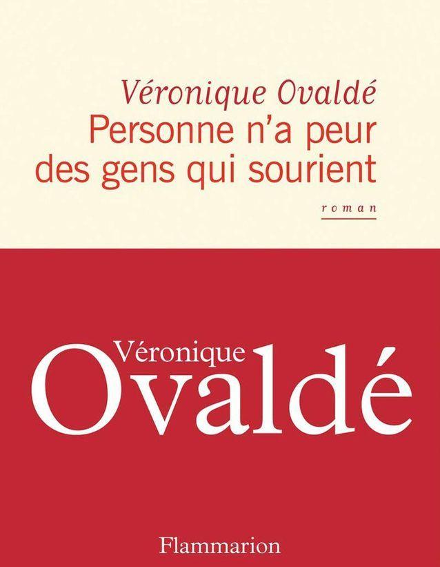Personne n'a peur des gens qui sourient » de Véronique Ovaldé (Flammarion)