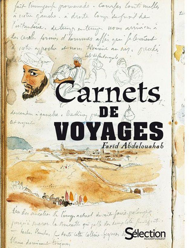 On bouquine... « Ces merveilleux carnets de voyages » de Farid Abdelouahab