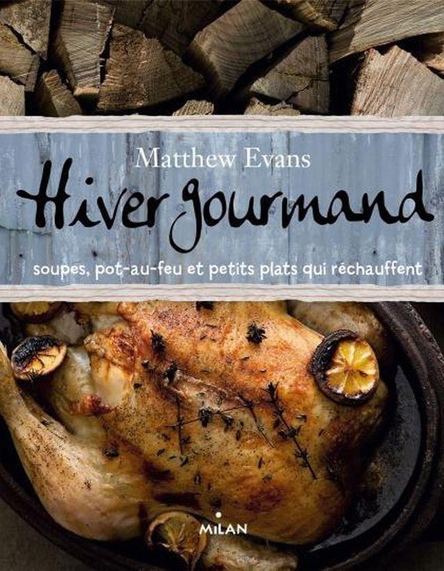 On bouquine... « Hiver gourmand : soupes, pot-au-feu et petits plats qui réchauffent » de Matthew Evans