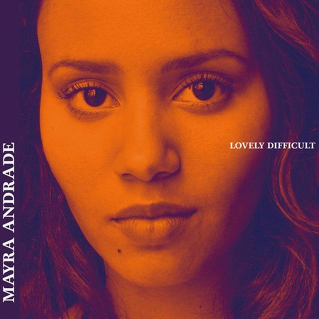 On écoute… Mayra Andrade - « Lovely Difficult »