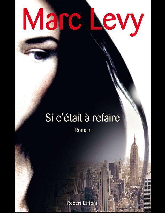 """""""Si c'était à refaire"""", de Marc Levy"""