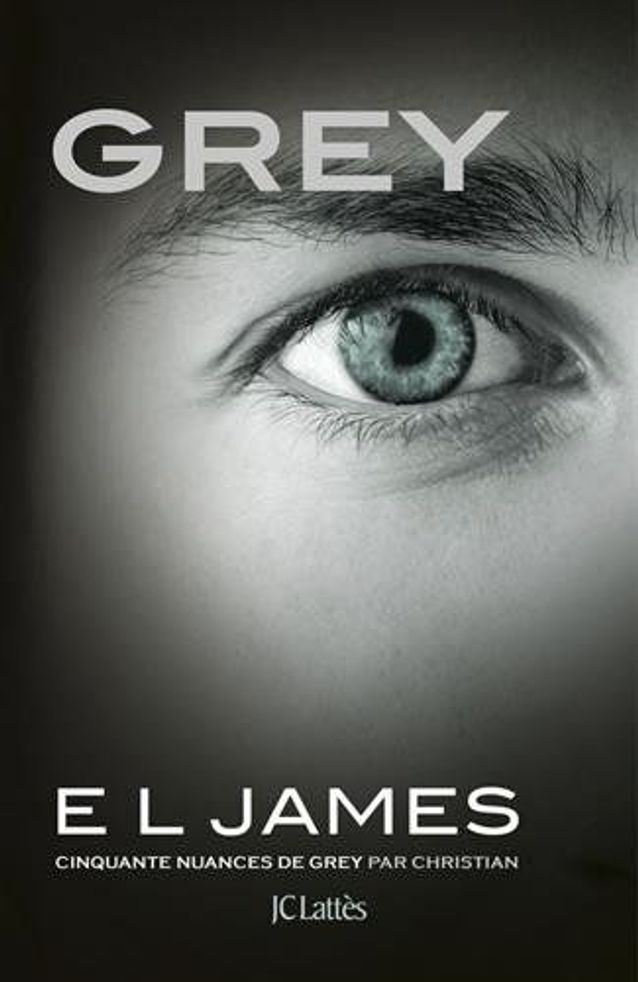 « Grey – Cinquante nuances de grey par Christian » E.L James