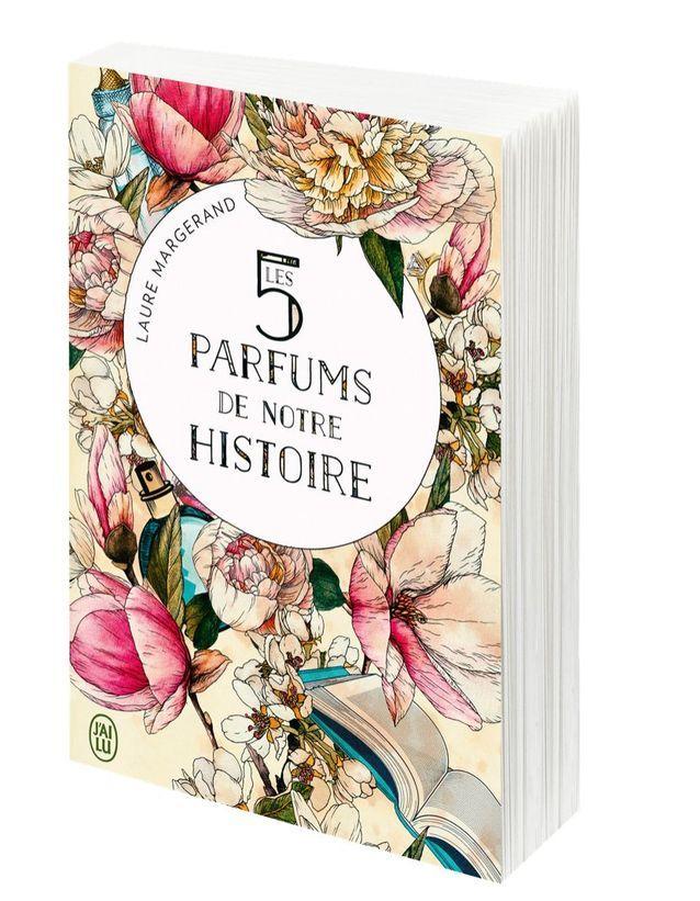 Les cinq parfums de notre histoire