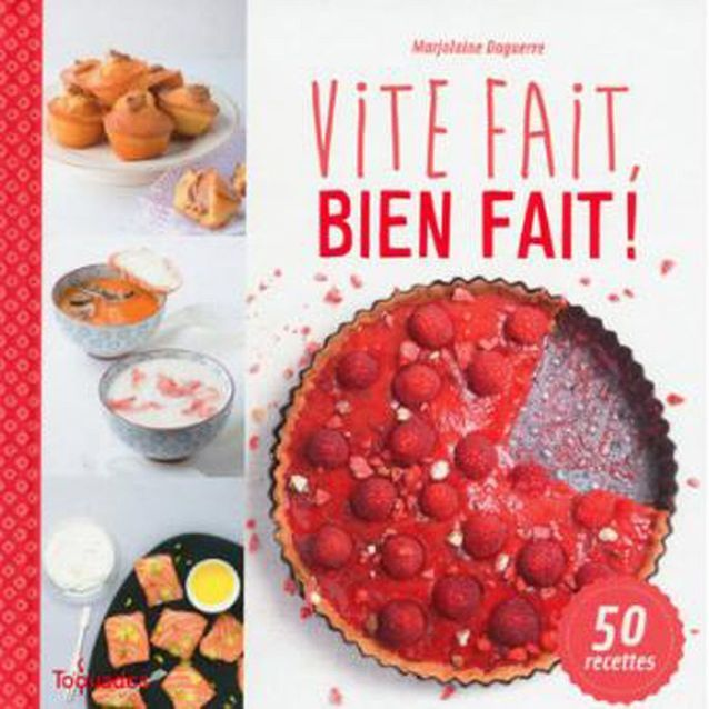 Livre de cuisine « Vite fait, bien fait ! », Marjolaine Daguerre, éditions First