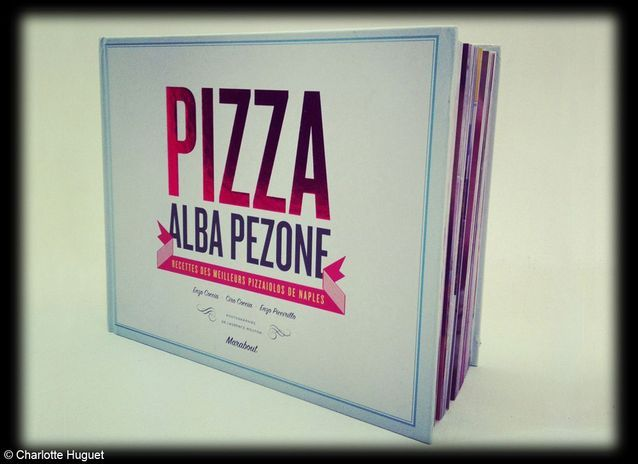 Livre « PIZZA Alba PEZONE », Edition Marabout