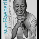 Marc Haeberlin dans votre cuisine