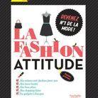 « La Fashion attitude : devenez la n°1 de la mode », de Anne Kalicky
