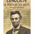 « Le Pouvoir des mots : lettres et discours » de Abraham Lincoln
