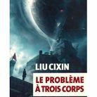 « Le problème à trois corps » de Liu Cixin