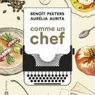 « Comme un chef » de Benoît Peeters et Aurélia Aurita