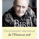 « Dictionnaire amoureux de l'humour juif », d'Adam Biro (Plon)