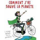 « Comment j'ai sauvé la planète » de Sophie Caillat (Ed. Du moment)
