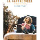 « La Sauvageonne » d'Anne Schmauch (Sarbacane)