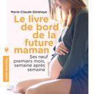 « Le Livre de bord de la future maman » de Marie-Claude Delahaye