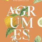 « Agrumes », d'Anne-Sophie Pic et le Conservatoire des agrumes de San Giuliano en Corse (la Maison)