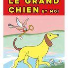 « Le Grand Chien et moi » de Roxane Lumeret (Albin michel Jeunesse)