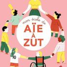 « MON ÉCOLE DE AÏE A ZUT », d'Élisabeth Brami et Popy Matigot (Saltimbanques)