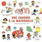 « UNE JOURNÉE A LA MATERNELLE », de Camille Giordani-Caffet et Aki (De La Martinière Jeunesse)