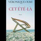 Véronique Olmi, « Cet été-là » chez Grasset